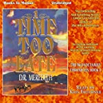 A Time Too Late: The McDade Family Chronicles, Book 1 | D. R. Meredith