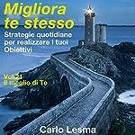 Il meglio di te: Strategie quotidiane per realizzare i tuoi obiettivi (Migliora te stesso 21) | Carlo Lesma