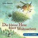 Die kleine Hexe feiert Weihnachten Hörspiel von Lieve Baeten Gesprochen von: Ursula Illert, Karla Marie Hübner, Marianne Bernhardt