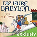 Die Hure Babylon Hörbuch von Ulf Schiewe Gesprochen von: Reinhard Kuhnert