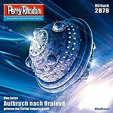 Aufbruch nach Orpleyd (Perry Rhodan 2878) Hörbuch von Uwe Anton Gesprochen von: Florian Seigerschmidt