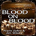 Blood on Blood Audiobook by Frank Zafiro, Jim J. Wilsky Narrated by Darren Meekin