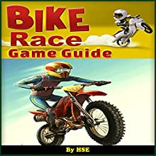 Bike Race Game Guide (       UNABRIDGED) by HSE Narrated by Steve Ryan