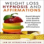 Weight Loss Hypnosis and Affirmations: Rapid Weight Loss Bundle with Gastric Band Hypnosis and Daily Affirmations |  Law of Attraction Collection