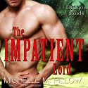 The Impatient Lord: Dragon Lords, Book 8 (       UNABRIDGED) by Michelle M. Pillow Narrated by Melissa Barr