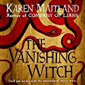 The Vanishing Witch (       UNABRIDGED) by Karen Maitland Narrated by To Be Announced