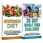 30 Day Challenge: 30 Day Mediterranean Diet, 30 Day Whole Food Challenge Hörbuch von Sarah Stewart Gesprochen von: Kathy Vogel