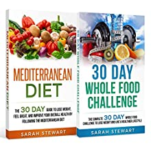 30 Day Challenge: 30 Day Mediterranean Diet, 30 Day Whole Food Challenge Audiobook by Sarah Stewart Narrated by Kathy Vogel