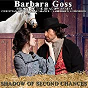 Shadow of Second Chances: The Shadow Series, Book 6 | [Barbara Goss]