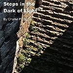 Steps in the Dark of Light | Charlie P. Hull, Jr.
