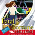 Fatal Fortune: Psychic Eye Mysteries, Book 12 Audiobook by Victoria Laurie Narrated by Elizabeth Michaels