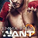 WANT Audiobook by Emma Rider Narrated by Rebecca Roberts