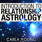 Introduction to Relationship Astrology | Carla Young