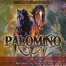 Palomino: Jessica's Stable Part 3 (       UNABRIDGED) by Megan Pony Narrated by Audrey Lusk
