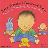 Head, Shoulders, Knees and Toes/Cabeza, Hombros, Piernas, Pies (Dual Language Baby Board Books- English/Spanish) (English and Spanish Edition)