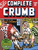 The Complete Crumb Comics Vol. 12: Were Livin in the Lap of Luxury