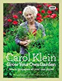 Carol Klein Grow Your Own Garden: How to propagate all your own plants