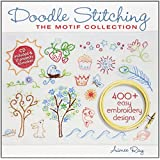 Doodle Stitching: The Motif Collection: 400+ Easy Embroidery Designs ~ Aim�e Ray