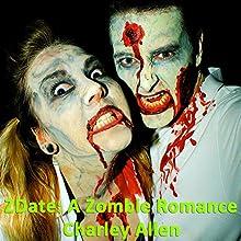 ZDate: A Zombie Romance (       UNABRIDGED) by Charley Allen Narrated by Angel Clark, Melissa Chatwood, Ray Greenley, David Dietz, Andrew Wehrlen