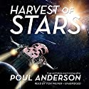 Harvest of Stars: The Harvest of Stars Series, Book 1 Audiobook by Poul Anderson Narrated by Tom Weiner