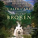 The Legend of Broken (       UNABRIDGED) by Caleb Carr Narrated by Tim Gerard Reynolds