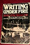 Writing under fire: Stories of the Vietnam War (A Delta book) (044059345X) by Klinkowitz, Jerome