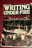 Writing under fire: Stories of the Vietnam War (A Delta book) (044059345X) by Klinkowitz, Jerome