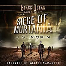 Siege of Mortania: Mission 7: Black Ocean Audiobook by J.S. Morin Narrated by Mikael Naramore