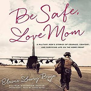 Be Safe, Love Mom Audiobook