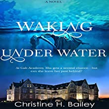Waking Under Water Audiobook by Christine H. Bailey Narrated by Jean Ruda Habrukowich