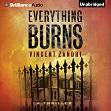 Everything Burns (       UNABRIDGED) by Vincent Zandri Narrated by Patrick Lawlor