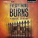 Everything Burns ~ Vincent Zandri
