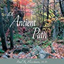 An Ancient Path: Talks on Vipassana Meditation as Taught by S. N. Goenka  by Paul R. Fleischman, M.D.