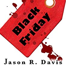Black Friday Audiobook by Jason Davis Narrated by Darren Marlar