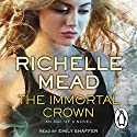 The Immortal Crown: Age of X #2 Audiobook by Richelle Mead Narrated by Emily Shaffer
