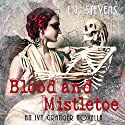 Blood and Mistletoe (Ivy Granger) Audiobook by E. J. Stevens Narrated by Melanie A. Mason, David Wilson Brown