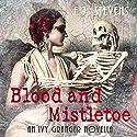 Blood and Mistletoe (Ivy Granger) (       UNABRIDGED) by E. J. Stevens Narrated by Melanie A. Mason, David Wilson Brown