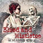 Blood and Mistletoe (Ivy Granger) | E. J. Stevens
