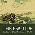 The Ebb-Tide (       UNABRIDGED) by Robert Louis Stevenson Narrated by Barnaby Edwards