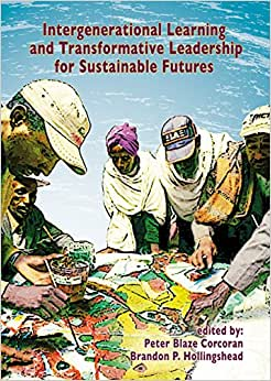 Intergenerational Learning And Transformative Leadership For Sustainable Futures