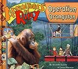 Adventures of Riley: Operation Orangutan (Adventures of Riley (Unnumbered))