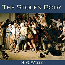 The Stolen Body Audiobook by H. G. Wells Narrated by Cathy Dobson