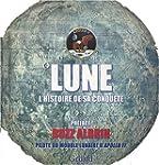 Lune : L'histoire de sa conqu�te
