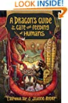 A Dragon's Guide to the Care and Feed...