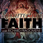 Resurrection Faith: In a Culture of Death | Richard N. Fragomeni