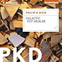 Galactic Pot-Healer (       UNABRIDGED) by Philip K. Dick Narrated by Phil Gigante