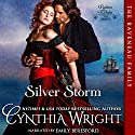 Silver Storm: The Raveneau Novels, Book 1 (       UNABRIDGED) by Cynthia Wright Narrated by Emily Beresford