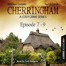 Cherringham - A Cosy Crime Series Compilation (Cherringham 7 - 9) Audiobook by Matthew Costello, Neil Richards Narrated by Neil Dudgeon