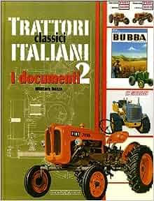 Trattori Classici Italiani I Documenti Vol 2 (Italian Classic Tractors