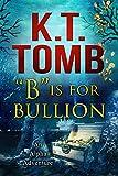 """""""B"""" is for Bullion (An Alpha Adventure Book 2)"""